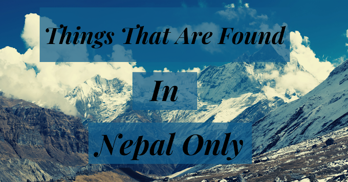Things That Are Only Found In Nepal