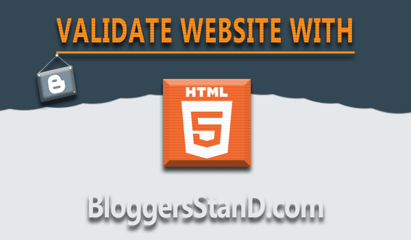 How To create Blogger Template  to Validate HTML5