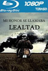 Mi honor se llamaba lealtad (2015) BDRip 1080p