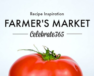 #Celebrate365 Farmers Market Inspiration