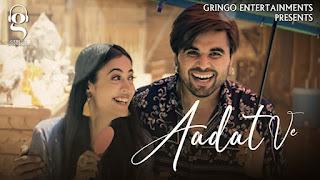Aadat Ve Lyrics - Ninja | Aditi Sharma | Gaurav & Kartik Dev | Latest Punjabi Song 2021 | New Punjabi Song