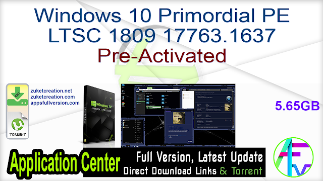 Windows 10 Primordial PE LTSC 1809 17763.1637 Pre-Activated