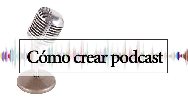 Cómo crear podcast gratis