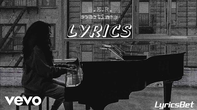Sometimes Lyrics - H.E.R.