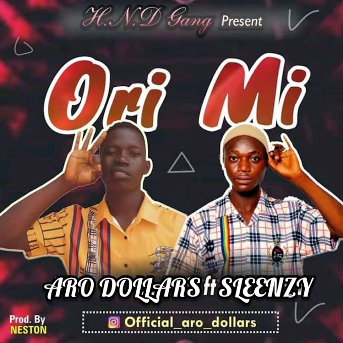[Music] Aro_Dollar's_Ft_Sleenzy_ORI_MI--||Naijasoundbaze.com.ng