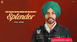Splendor Lyrics | Satbir Aujla | Latest Punjabi Song 2020