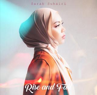 LIRIK LAGU SARAH SUHAIRI ~ RISE AND FALL
