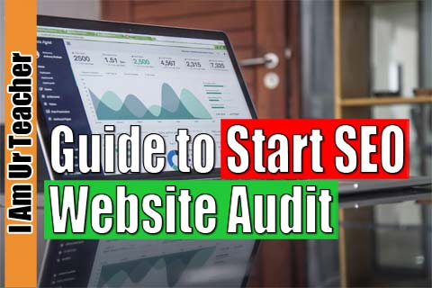 The Comprehensive Guide to Start SEO Website Audit