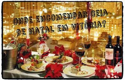 Onde encomendar comidas para a Ceia de Natal e Reveillon em Vitória?