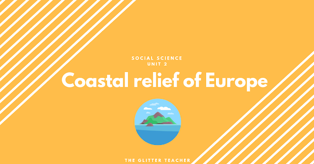 Coastal relief of Europe. Social Science year 6