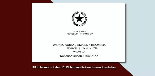UU Nomor 6 Tahun 2019 Tentang Kekarantinaan Kesehatan
