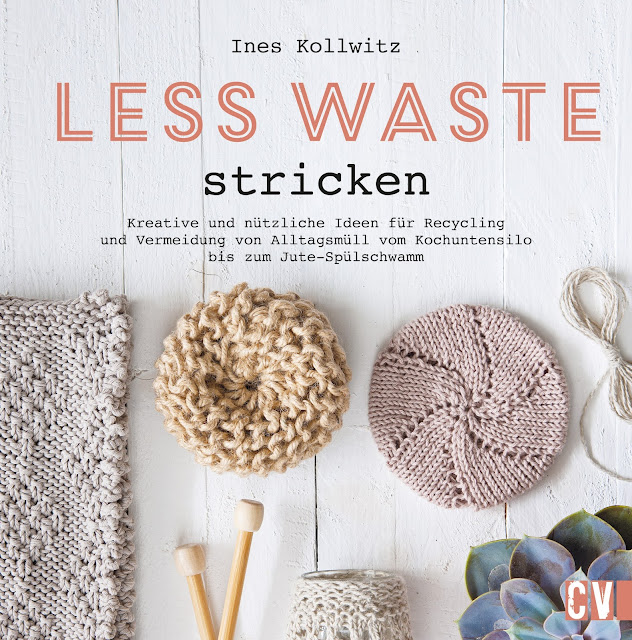 Less Waste stricken Strickbuch von Ines Kollwitz