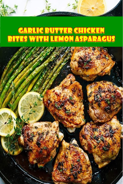 #Garlic #Butter #Chicken #Bites #with #Lemon #Asparagus