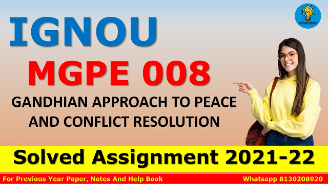 MGPE 008 GANDHIAN APPROACH TO PEACE AND CONFLICT RESOLUTION Solved Assignment 2021-22