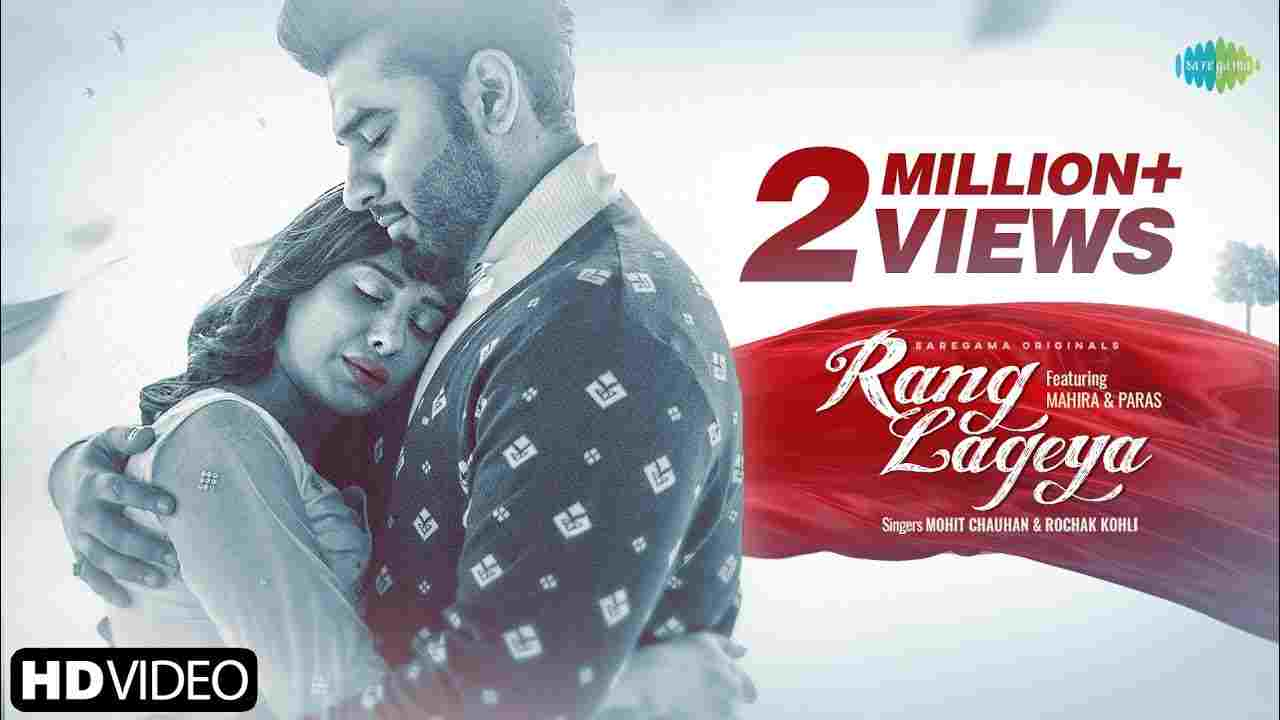 Rang Lageya Lyrics in Hindi Mohit Chauhan Mahira x Paras