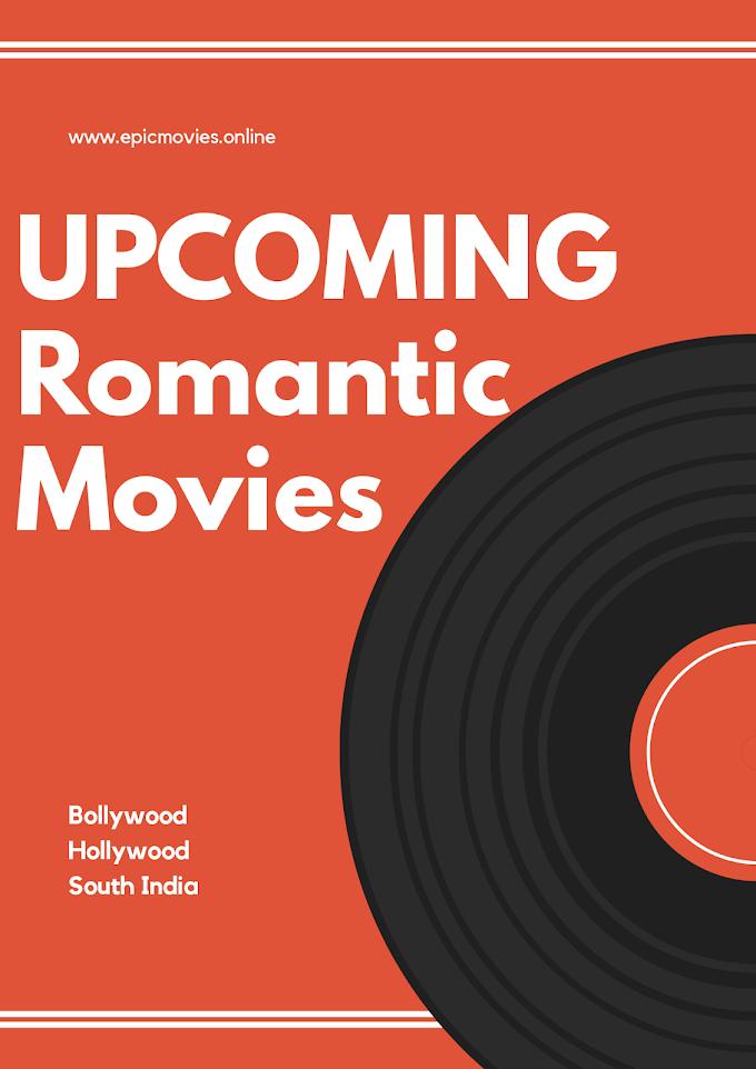 Romantic Upcoming Movies 2020 - Bollywood, Hollywood and Southindian