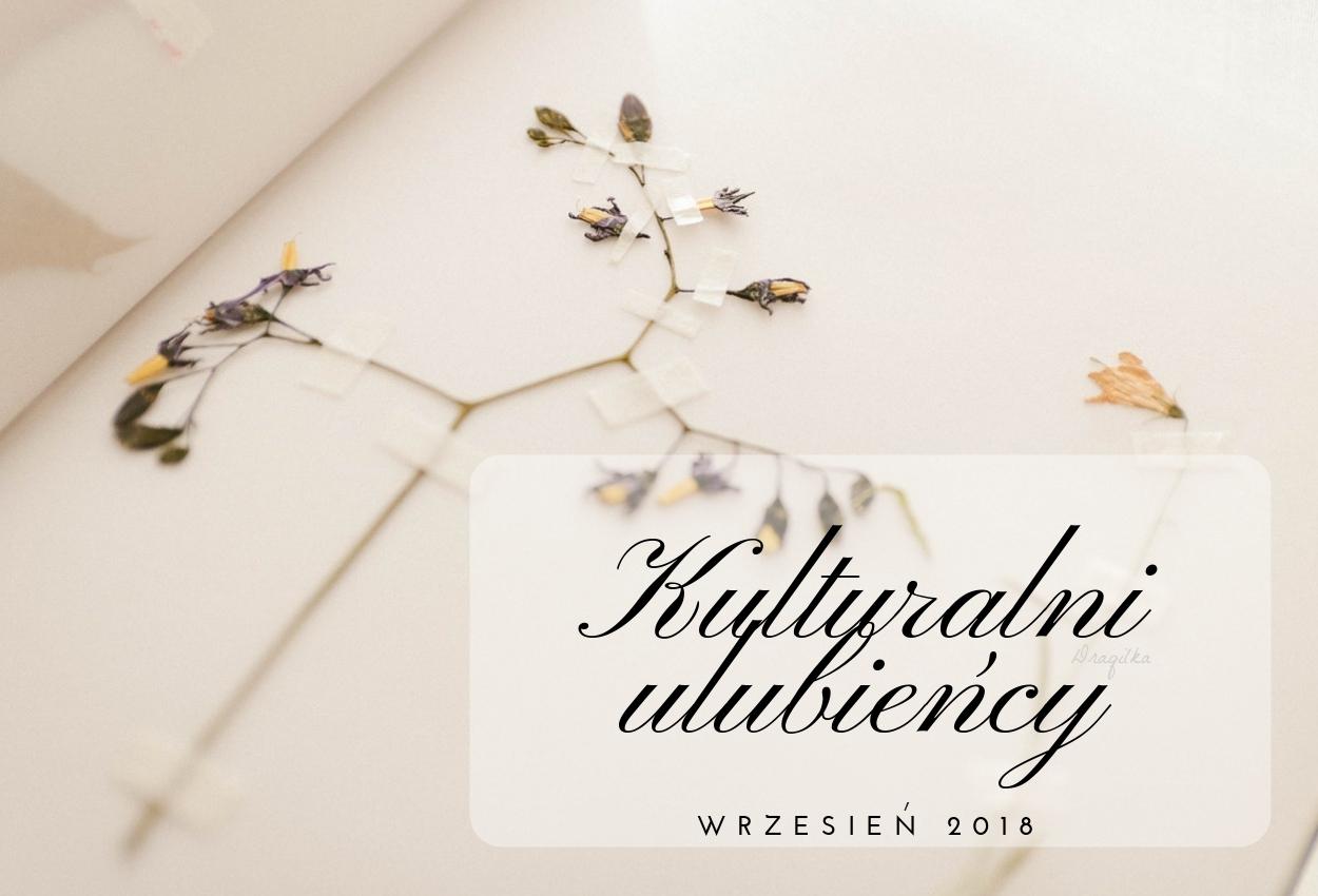 Kulturalni ulubieńcy odc. 26 - WRZESIEŃ 2018