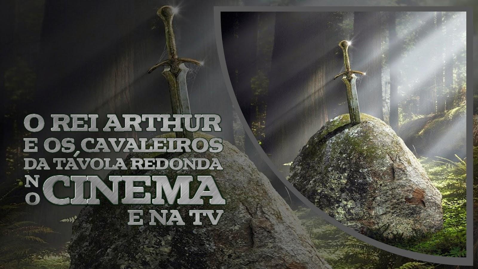 o-rei-arthur-no-cinema-e-tv