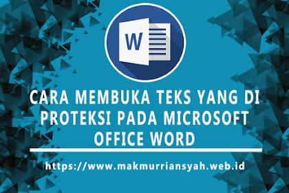 Cara Mengatasi Teks Yang Di Proteksi Di Microsoft Word