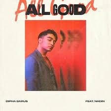 Dipha Barus Ft Nadin All Good Lirik Lagu