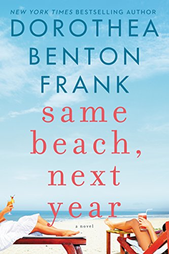 Dorothea Benton Frank, fiction, novels, beach reads, reading, amreading, goodreads, Amazon, Same Beach, Next Year