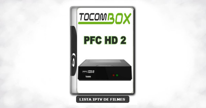 Tocombox PFC HD 2 Nova Atualização Satélite SKS Keys 61w ON V1.059