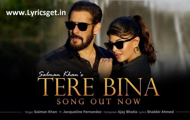 Tere Bina Lyrics - Salman Khan 2020