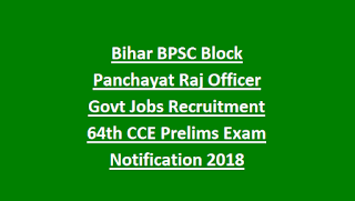 Bihar BPSC Block Panchayat Raj Officer Govt Jobs Recruitment 64th CCE Prelims Exam Notification 2018