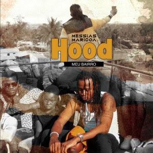 Messias Maricoa – Hood (Meu Bairro) download mp3