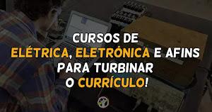 CCursos de elétrica, eletrônica e afins para turbinar o currículo.