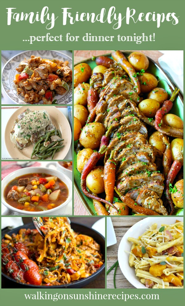 Family Friendly Recipes perfect for dinner tonight featured on Walking on Sunshine Recipes
