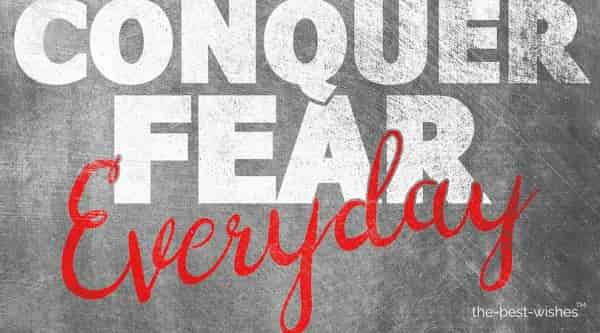 beautiful good morning quotes conquer fear everyday