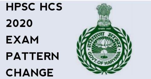 HPSC HCS Exam Pattern Change 2020