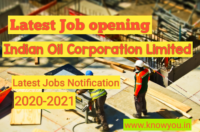 Latest Indian Oil Corporation Limited Jobs, Latest IOCL Jobs, Best Job Notification 2020-2021