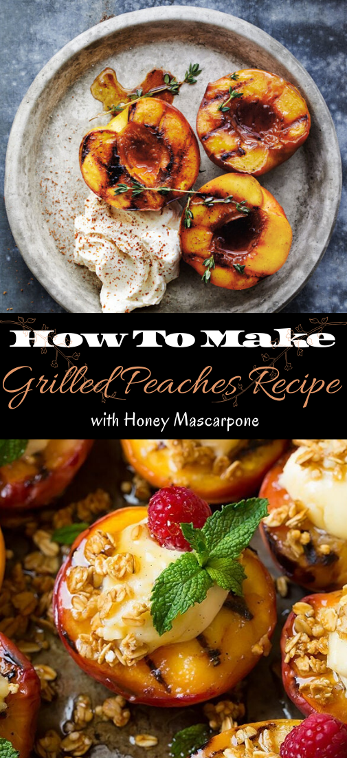 Grilled Peaches Recipe with Honey Mascarpone #healthyfood #dietketo #breakfast #food