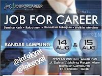 Lampung Job For Career Lampung 14 s.d 15 Agustus 2018