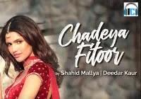 Chadeya Fitoor Lyrics | Shahid Mallya & Deedar Kaur