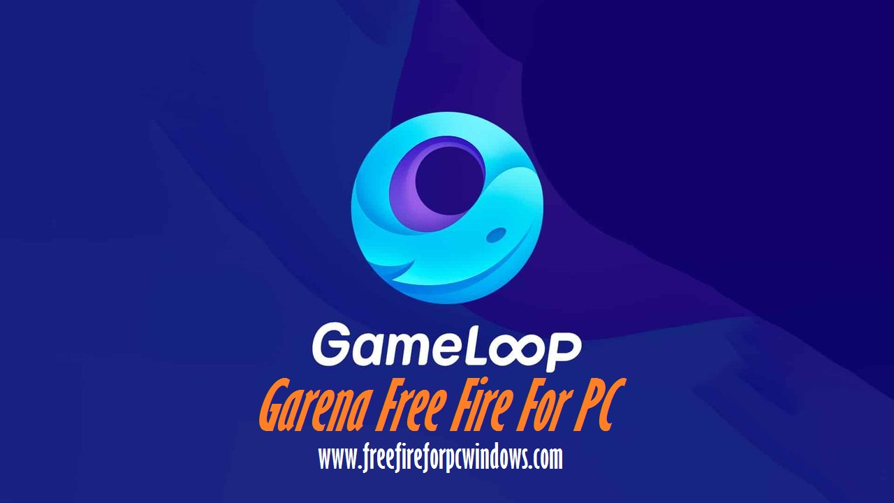Free Fire For PC Gameloop