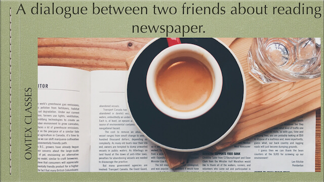 A dialogue between two friends about reading newspaper.