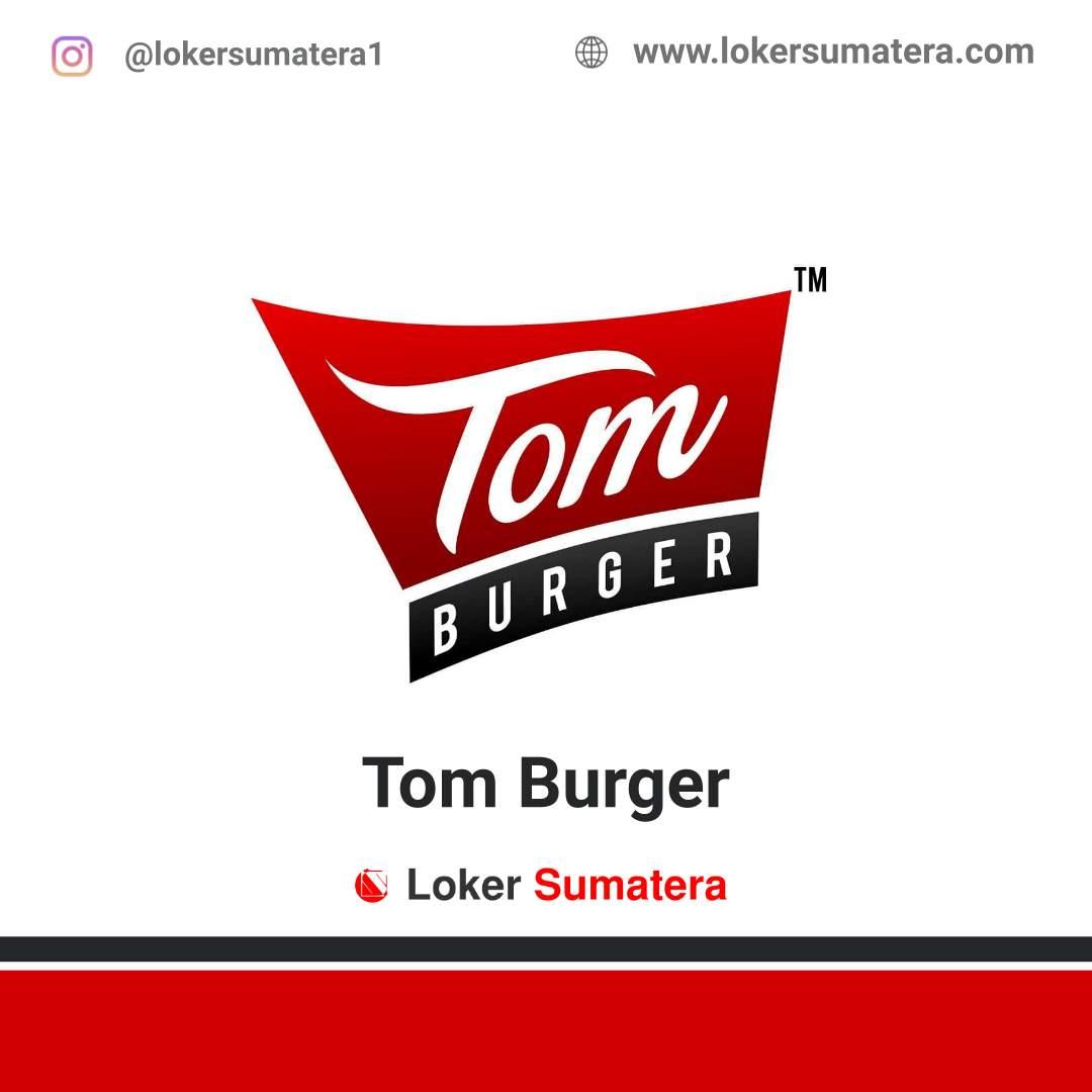 Lowongan Kerja Payakumbuh: Tom Burger April 2021