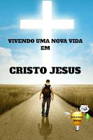 Vivendo uma nova vida em Cristo