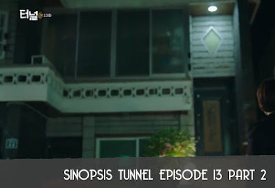 Sinopsis Tunnel Episode 13 Part 2