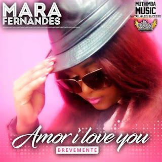 Mara Fernandes – Amor I Love You ( 2019 ) [DOWNLOAD]