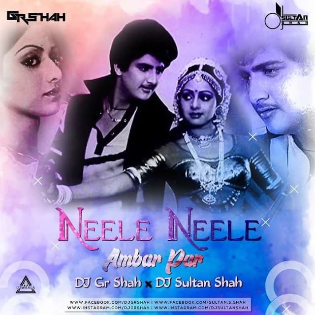NEELE NEELE AMBAR PAR (REMIX) - DJ GR SHAH X DJ SULTAN SHAH