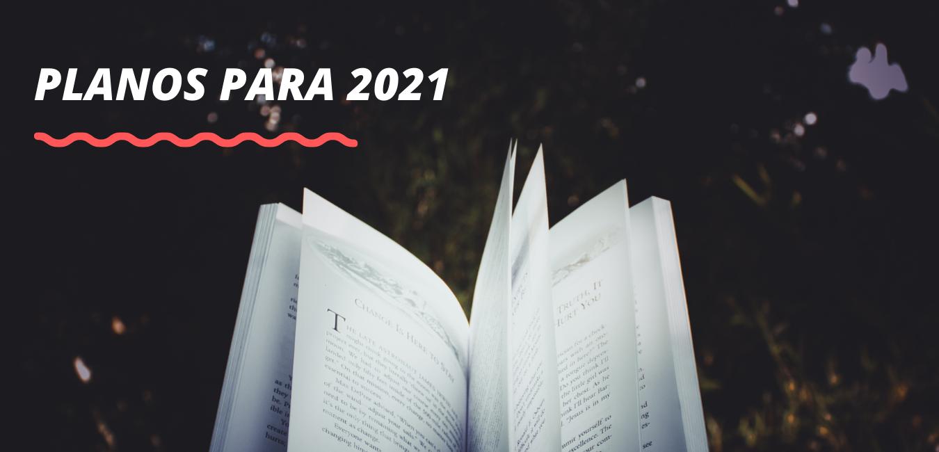Planos Para 2021