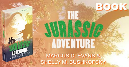 """The Jurassic Adventure"" by Marcus D. Evans & Shelly M. Bushkofsky"
