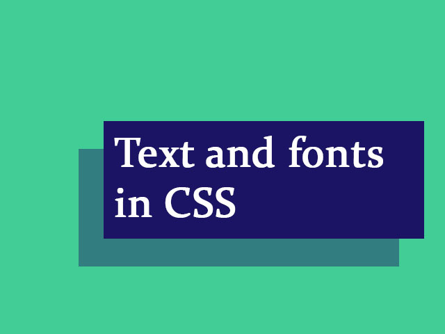 Text and fonts in CSS