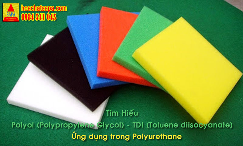 Kiến thức cơ bản về Polyol (Polypropylene Glycol - PPG) - TDI (Toluene diisocyanate)