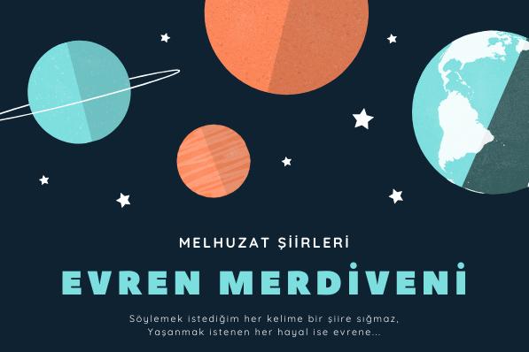 Evren Merdiveni #Şiir #Melhuzat