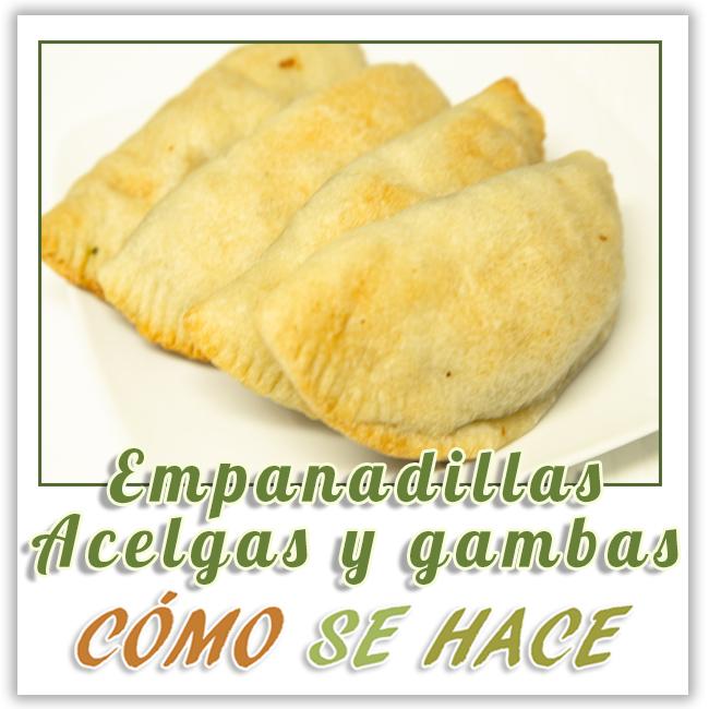 EMPANADILLAS DE GAMBAS Y ACELGAS